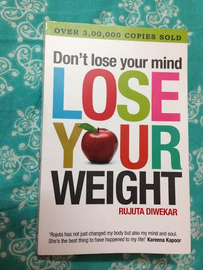 Book Review Don't lose your mind Lose your weight by Rujuta Diwekar