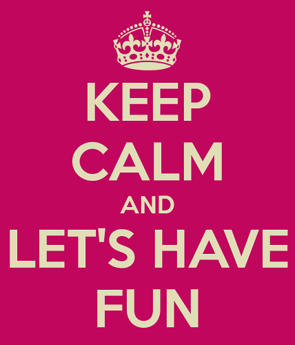 keep-calm-and-let-s-have-fun