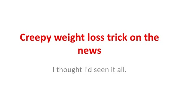 weight loss trick