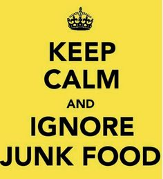 keep calm ignore junk food