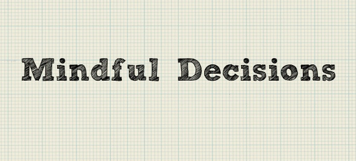 mindful decisions for willpower