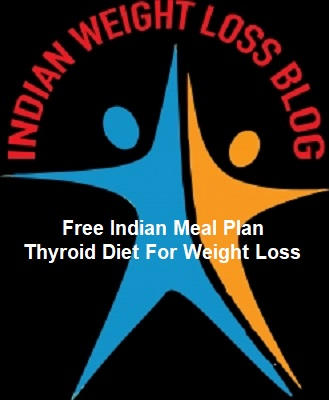 Free Indian Meal Plan - Thyroid Diet For Weight Loss.