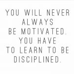 Self Discipline Or Motivation - What Is More Important For Health!